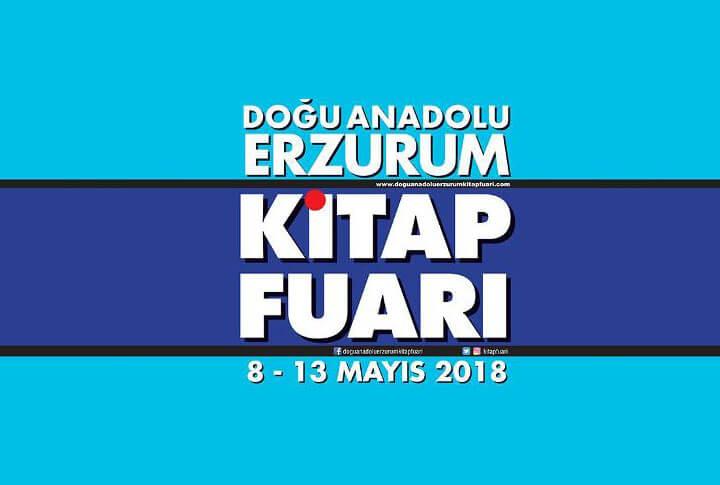 8-13 Mayıs 2018 Doğu Anadolu Erzurum Kitap Fuarı